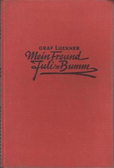 Luckner, Graf Felix von (Hrsg.): Mein Freund Juli-Bumm : Die Abenteuer des Kapitäns Lauterbach von der Emden.