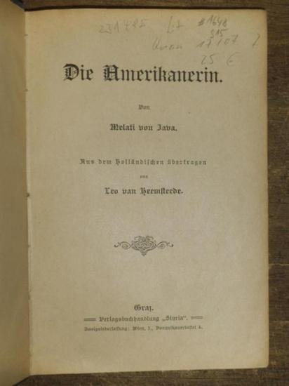 Java, Melati von (1853-1927): Die Amerikanerin. Aus dem Holländischen übertragen von Leo van Heemsteede.