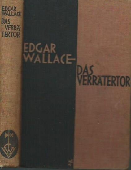 Wallace, Edgar: Das Verrätertor. The Traitor´s Gate. Roman. Ins Deutsche übertragen von Ravi Ravendra.