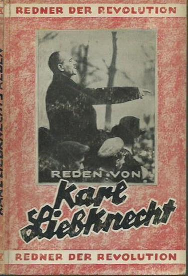 Liebknecht, Karl: Reden von Karl Liebknecht. Mit Einleitung von Willi Münzenberg. (= Redner der Revolution, Band IX).