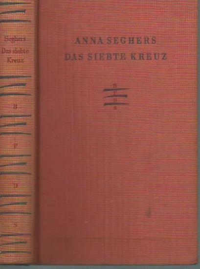 Seghers, Anna: Das siebte Kreuz. Roman. Mit Nachwort von Wieland.