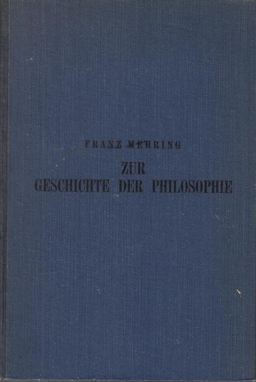 Mehring, Franz - August Thalheimer: Zur Geschichte der Philosophie. Mit Einleitung und Anhang von August Thalheimer. (= Universum-Bücherei Bd. 102)