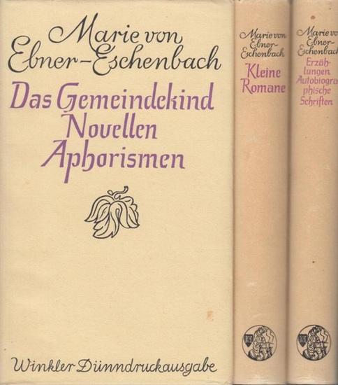 Ebner-Eschenbach, Marie von: Werke in 3 Bänden: 1. Das Gemeindekind; Novellen; Aphorismen. / 2.Kleine Romane. / 3. Erzählungen; Autobiographische Schriften. 3 Bände. (=Werke der Weltliteratur in Dünndruckausgaben)
