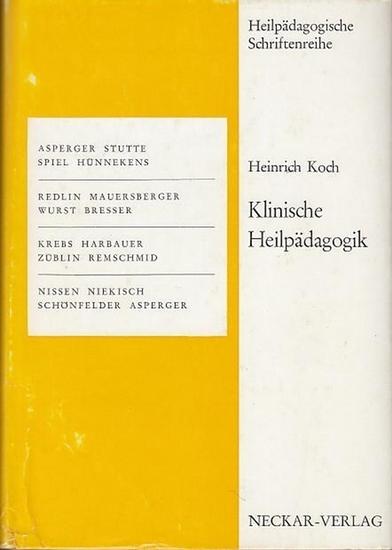 Koch, Heinrich / Hrsg. Hofmann, W, Prof. und Katein. W. Dr.: Klinische Heilpädagogik. (= Heilpädagogische Schriftenreihe ).
