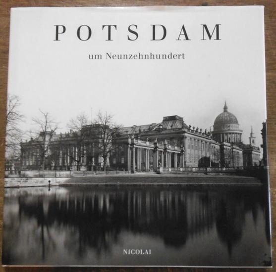 Potsdam. - Hrsg. Schneider, Richard. Potsdam um Neunzehnhundert.