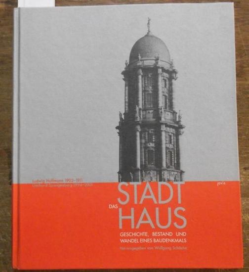 Hrsg.: Schäche, Wolfgang, Das Stadthaus. Geschichte, Bestand und Wandel eines Baudenkmals.