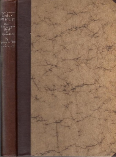 Flom, George T. - William A. Oldfather, E.C. Baldwin, George T. Flom (Ed.): Codex AM 619 Quarto - Old Norwegian Books of Homilies containing the miracles of Saint Olaf and Alcuin´s De Virtutibus et Vitiis. (= University of Illinois Studies in Language ...