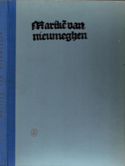 Marike van Nieumegen - A.L. Verhofstede, W. Vorsterman, J. van Mierlo: Marike van Nieumeghen. Reproductie van de post-incunabel van W. Vosterman, berustend op de Beierse Staatsbibliothek te Munchen, opnieuw uitgegeven onder de leiding van Dr. A.L. Verhofs