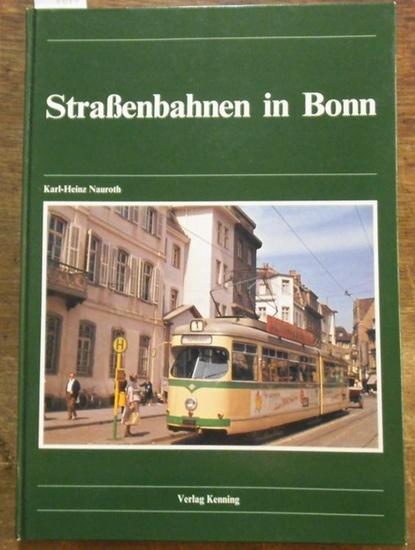 Nauroth, Karl - Heinz: Straßenbahnen in Bonn.