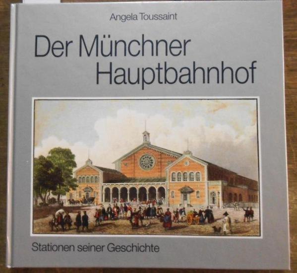 Toussaint, Angela: Der Münchner Hauptbahnhof. Stationen seiner Geschichte.