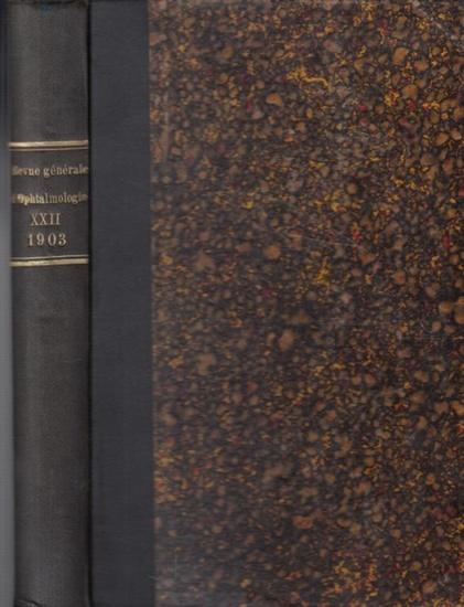 Dor, H. - Et. Rollet: Revue Générale D´Ophtalmologie. Tome XXII, 1903. Recueil Mensuel Bibliographique, Analytique, Critique. Fonde en 1882 par MM. H. Dor & Meyer.