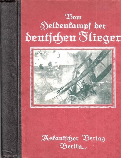 Malkowsky, Emil Ferdinand (Hrsg.): Vom Heldenkampf der deutschen Flieger. Ein Ruhmesbuch der deutschen Tapferkeit.