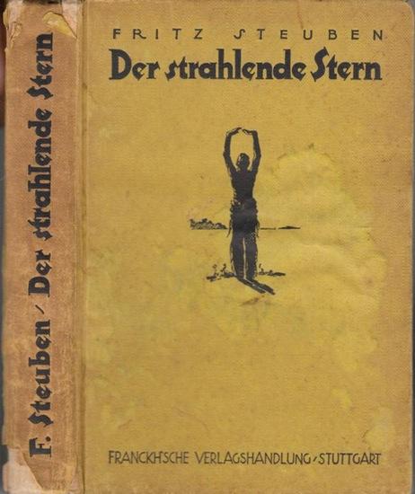 Steuben, Fritz: Tecumseh. Der Strahlende Stern - Eine Erzählung vom Ruhme Tecumsehs, alten Quellen nacherzählt.