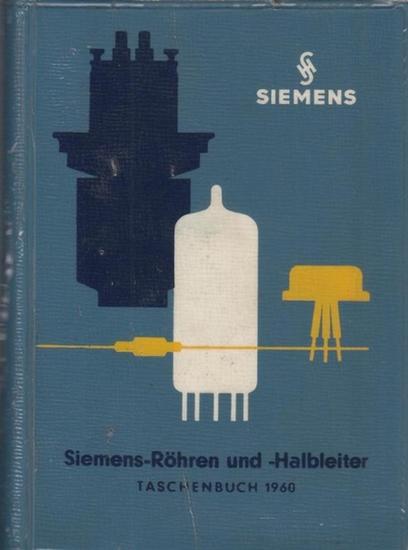 Siemens & Halske AG. Siemens - Röhren und -Halbleiter. Taschenbuch 1960.