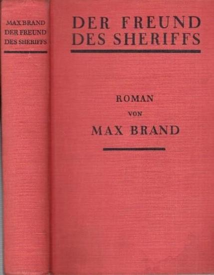 Brand, Max ( das ist Frederick Schiller Faust) - Helmut Wetzel (Übers.): Der Freund des Sheriffs. ( Originaltitel: Singing Guns )