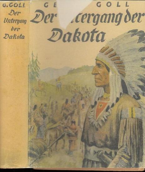 Goll, Georg: Der Untergang der Dakota. ( Band 3 der Dakota-Trilogie).