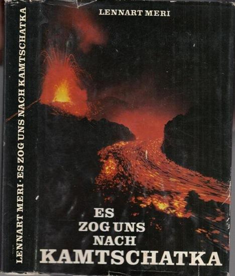 Meri, Lennart: Es zog uns nach Kamtschatka.