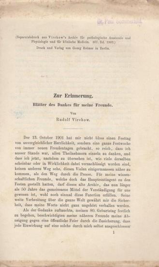 Virchow, Rudolf: Zur Erinnerung. Blätter des Dankes für meine Freunde. (Separatabdruck aus Virchow's Archiv für patholog. Anatomie und Physiologie und für Klinische Medizin, 167. Band, 1902).