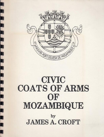 Croft, James A.: Civic Coats of Arms of Mozambique.