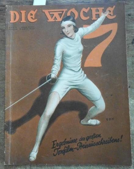 Woche, Die. - Lovis Hans Lorenz (Red.): Die Woche. Jahrgang 34, Heft 11, Berlin, 12. März 1932.