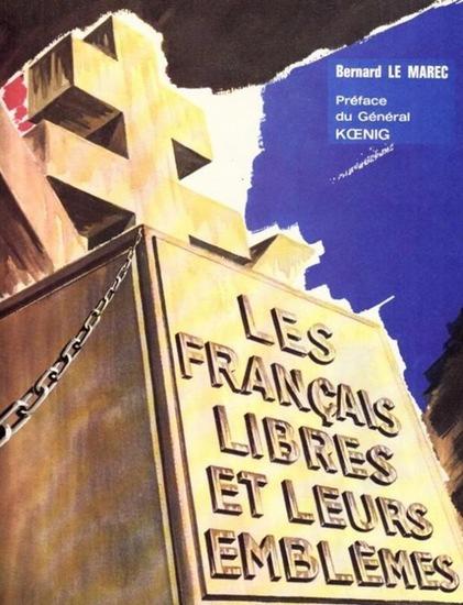 Le Marec, Bernhard: Les Francais Libres et Leurs Emblèmes.
