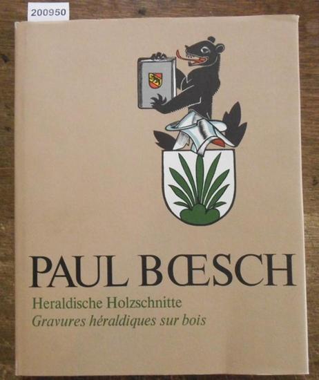 BOESCH, Paul. - Text: Heim, Bruno Bernhard. - Hrsg. Unter dem Patronat der Schweizerischen Heraldischen Gesellschaft von Boesch - Bleuler, Gertrud. Heraldische Holzschnitte. Gravures heraldiques sur bois. Exemplar 811.