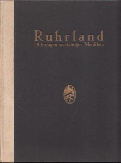 Wohlgemuth, Otto (Hrsg.): Ruhrland - Dichtungen werktätiger Menschen.