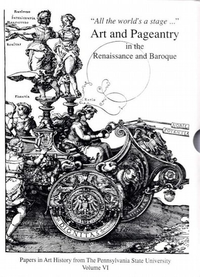 Wisch, Barbara - Susan Scott Munshower (Ed.): All the world is a stage - Art and Pageantry in the Renaissance and Baroque. Complete in 2 volumes. Part 1: Triumphal Celebrations and the Rituals of Statecraft. Part 2: Theatrical Spectacle and Spectacular Th