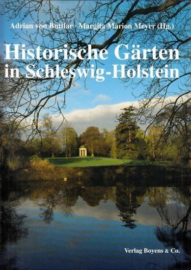 Buttlar, Adrian von - Margita Marion Meyer (Hrsg.): Historische Gärten in Schleswig Holstein.