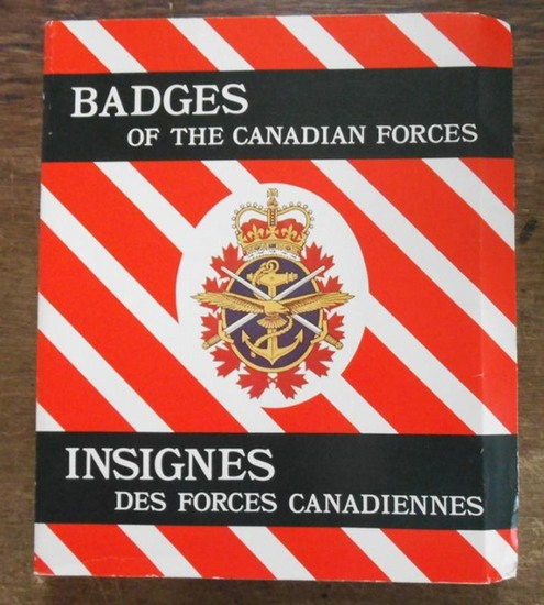 Canada. - Badges of the Canadian forces. Insignes des forces canadiennes. CFP 267 / PFC 267. In english and french language. From the contents: Regular force / CF badge / commands and formations / Flying squadrons / Radar squadrons / HMCS Ships navire sub