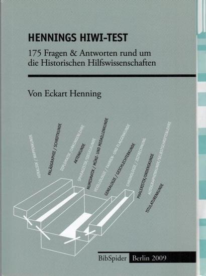Henning, Eckart: 175 Fragen & Antworten rund um die Historischen Hilfswissenschaften (Hennings HIWI-Test).