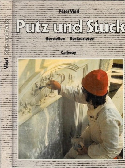 Vierl, Peter: Putz und Stuck. Herstellen - Restaurieren.