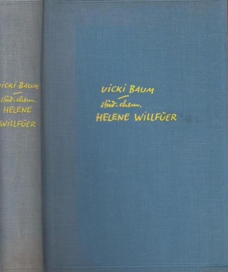 Baum, Vicki (1888 - 1960): stud. chem. Helene Willfüer. Roman.