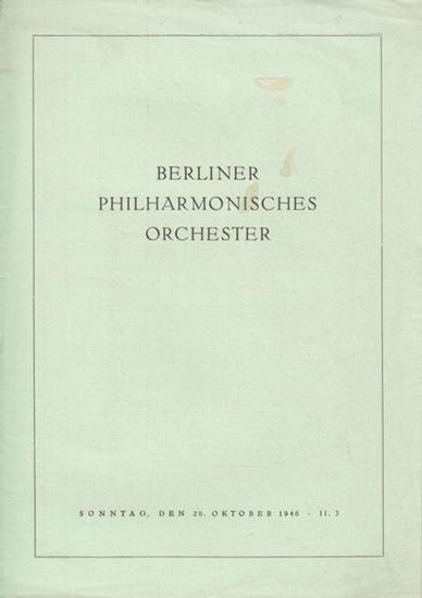 Berliner Philharmoniker. - Städtische Oper. Kantstrasse am Zoo. Philharmonisches Orchester. Bruckner, Anton. Sinfonie Nummer Acht ( Urfassung ). Dirigent: Rosband, Hans.