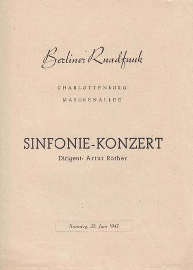 Berliner Rundfunk. - Sinfonie - Konzert. Dirigent: Rother, Artur. - Brahms, Johannes / Strauß, Richard / Wagner, Richard.