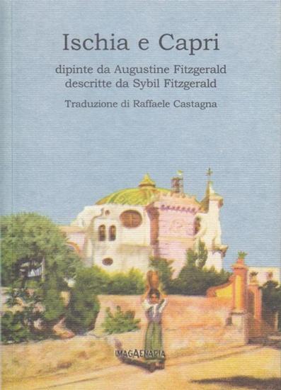 Fitzgerald, Augustine / Sybil: Ischia e Capri. Dipinte da Augustine Fitzgerald descritte da Sybil Fitzgerald. Traduz. di Raffaele Castagna. (Pithu Esu 46).