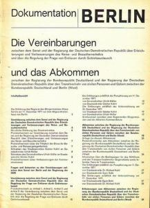 Berlin. - Dokumentation Berlin. Die Vereinbarungen zwischen dem Senat und der Regierung der DDR über Erleichterungen und Verbesserungen des Reise- und Besucherverkehrs und über die Regelung der Frage von Enklaven durch Gebietsaustausch und das Abkommen...