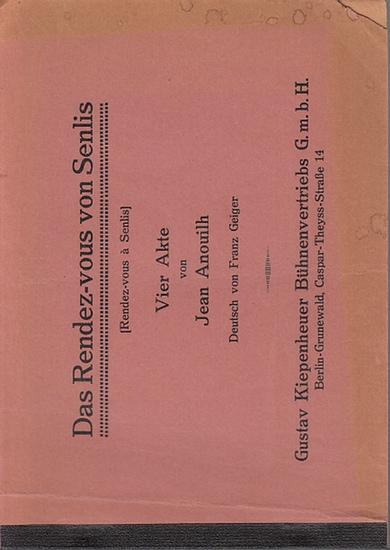 Anouilh, Jean: Das Rendez-vous von Senlis (Rendez-vous à Senlis). Vier Akte. Deutsch von Franz Geiger.