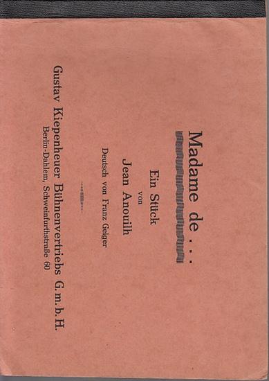Anouilh, Jean: Madame de… Ein Stück nach der Novelle von Louise de Vilmorin. Deutsch von Franz Geiger.