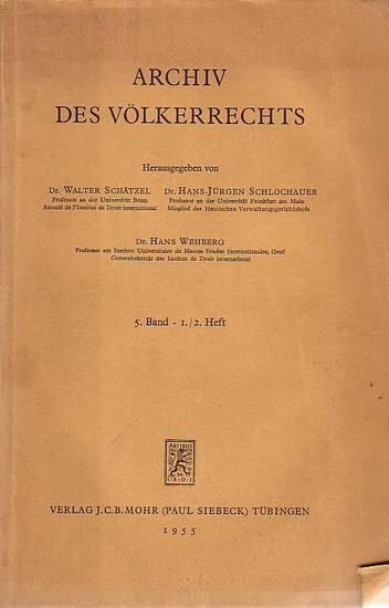 Archiv des Völkerrechts. Truyol y Serra, Castrén, Schätzel, W. (Autoren). Schätzel, W., Schlochauer, H-J., Wehberg, H. (Hrsg.): Archiv des Völkerrechts. Band 5, Heft 1 und 2.