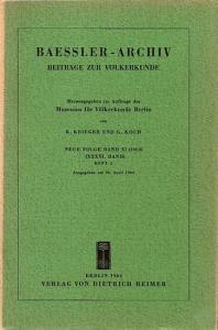 Baessler - Archiv. - Krieger, K. und G. Koch (Herausgeber): Baessler-Archiv. Beiträge zur Völkerkunde. Neue Folge, Band 11 (36. Band), Heft 2, 1963. Im Inhalt Beiträge u.a. von: Dieter Eisleb, W. E. Wendt, Gerdt Kutscher, T. O. Beidelman, G. H. R. von ...