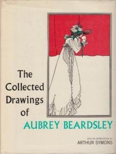 Beardsley. - Harris, Bruce S. (ed.): The collected drawings of Aubrey Beardsley. With an appreciation by Arthur Symons.