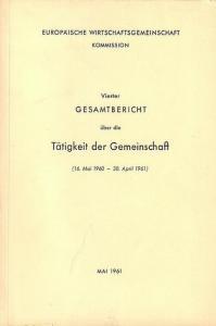 Europäische Wirtschaftsgemeinschaft Europäische Wirtschaftsgemeinschaft, Kommission : Vierter Gesamtbericht über die Tätigkeit der Gemeinschaft (16.Mai 1960 - 30. April 1961)