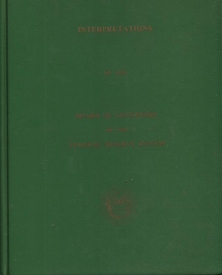 Board of Governors: Published interpretations of the Board of Governors of the Federal Reserve System. Compiled under the direction of the Board in the Board's Legal Devision.