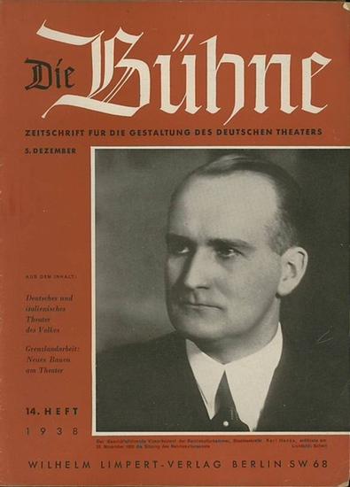 Bühne, Die - Knudsen, Hans (Schriftleitung): Die Bühne. Zeitschrift für die Gestaltung des deutschen Theaters mit den amtlichen Mitteilungen der Reichstheaterkammer. 14. Heft. 5. Dezember 1938