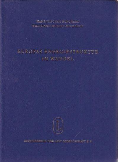 Burchard, Hans-Joachim // Müller-Michaelis, Wolfgang: Europas Energiestruktur im Wandel. Mit einem Vorwort von Edgar Salin.