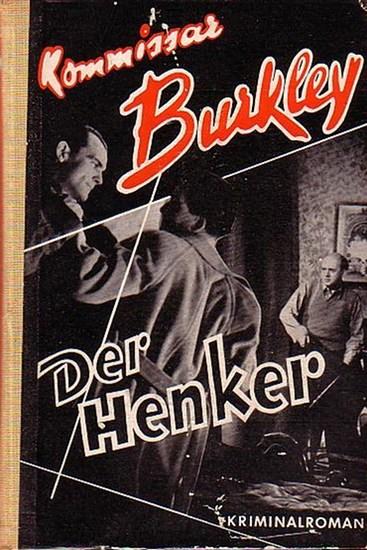 Burkley, Kommissar. - Kommissar Burkley - Der Henker.