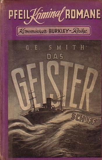 Burkley, Kommissar. - Smith, G.E.: Kommissar Burkley - Das Geisterschiff.