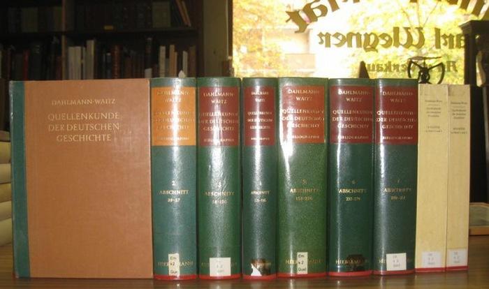 Dahlmann-Waitz: Quellenkunde der Deutschen Geschichte. Bibliographie der Quellen und der Literatur zur deutschen Geschichte. 7 Bde. Abschnitt 1 - 351 und 2 Registerbde. zu den Bänden 1-4.