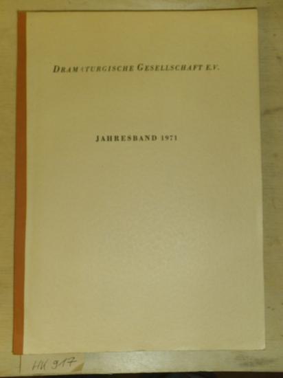 Dramaturgische Gesellschaft e.V.: Jahresband 1971 mit dem Protokoll der XIX. Dramaturgentagung, Nürnberg vom 19. bis 24. Oktober 1971 0